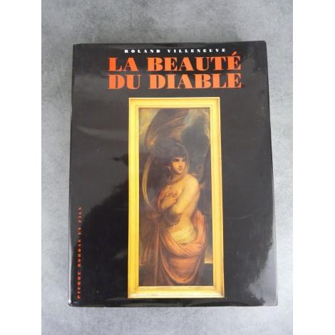 Villeneuve Roland La beauté du diable Beau livre à l'état de neuf