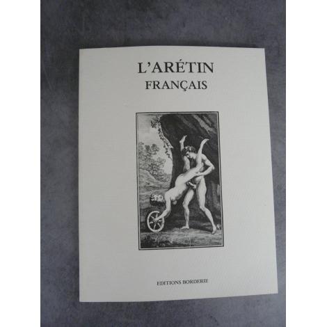 L'Arétin Français Curiosa Erotisme Borderie Beau livre fac similé de l'édition de 1787
