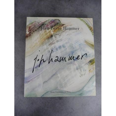 Hammer Jean Pierre Peintures dessins gravures beau livre de référence Nancy 1992 Edition originale
