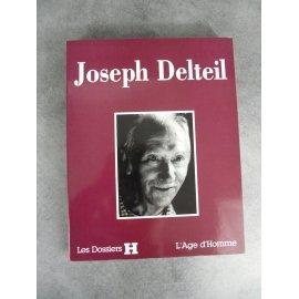Joseph Delteil Dossier H L'age d'homme collectif entretien analyse correspondances etc..