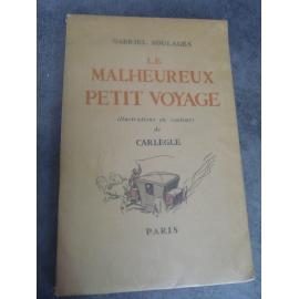 Soulages Gabriel Le malheureux petit voyage illustré par Carlègle curiosa erotisme 1936 Nté 525 sur Rives