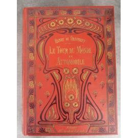 Graffigny Henry de Le tour du monde en Automobile Alcide Picard 1910 Gravures voyage prix.Céline