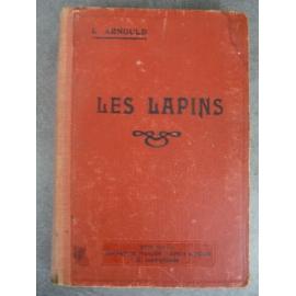 C. Arnould Les lapins Races clapiers matériel alimentation (...) Maladies Manufrance 1937