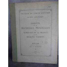 De Margerie comité d'étude Grand Atlas Richesses minérales du nord est de la france et régions voisines 1918 complet