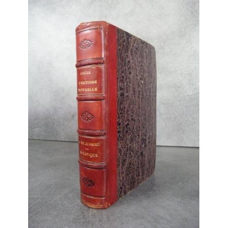 Jussieu Adrien de Botanique Histoire naturelle 812 figures Masson 1852 Bel exemplaire reliure cuir