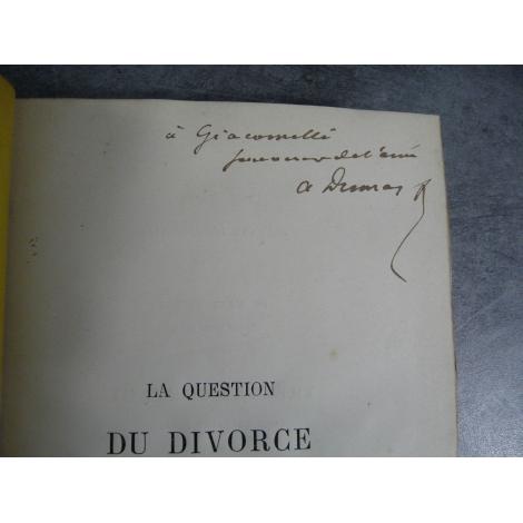 Dumas Alexandre (fils) La question du divorce Edition originale, envoi de l'auteur à Giacomelli.
