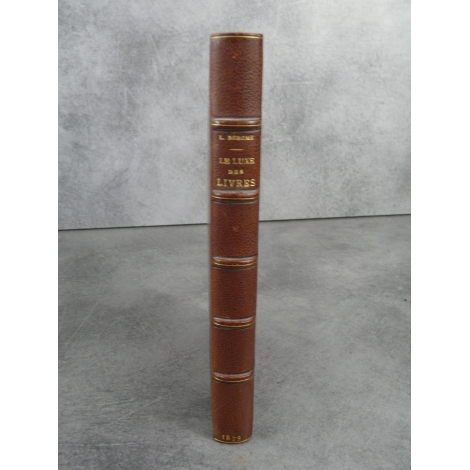 Derome L. le luxe des livres 1879 Tirage de luxe Un des 30 papier Whatman maroquin signé.