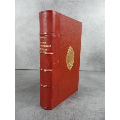 Emile Michel Essais sur l'histoire de l'art librairie artistique Bien relié cuir, fer des Chartreux de Lyon