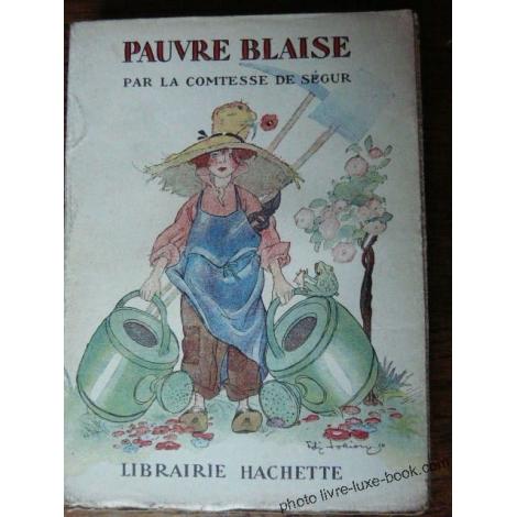 COMTESSE DE SEGUR PAUVRES BLAISE LORIOUX 1930