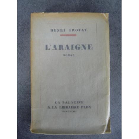 Troyat Henri L'Araigne Plon 1938 Edition originale sur Alfa de ce roman qui obtint le Goncourt bel exemplaire