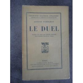 Tchékhov Antoine Le duel édition originale française traduction de Denis Roche parfaite condition sur pur fil