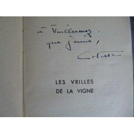 """Colette les Vrilles de la vigne. """"A Vuillermoz que j'aime"""" Envoi signé de l'auteur au critique musical et ami Emile Vuillermoz."""