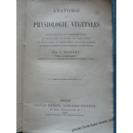 GUIBERT ANATOMIE DE PHYSIOLOGIE VEGETALE 1896 FLORE NATURE BOTANIQUE
