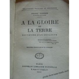 TERMIER PIERRE A LA GLOIRE DE LA TERRE SOUVENIR D UN GEOLOGUE 1926