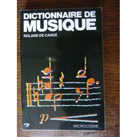 DICTIONNAIRE DE MUSIQUE ROLAND DE CANDE