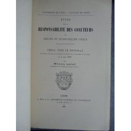 Droit Lafay Etude sur la responsabilité des coauteurs de délits ou quasi-délit civils. Lyon 1902