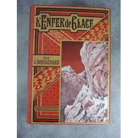 Boussenard L'enfer de Glace Beau cartonnage de Engel Montagne Les grandes aventures Clérisse illustrateur climat