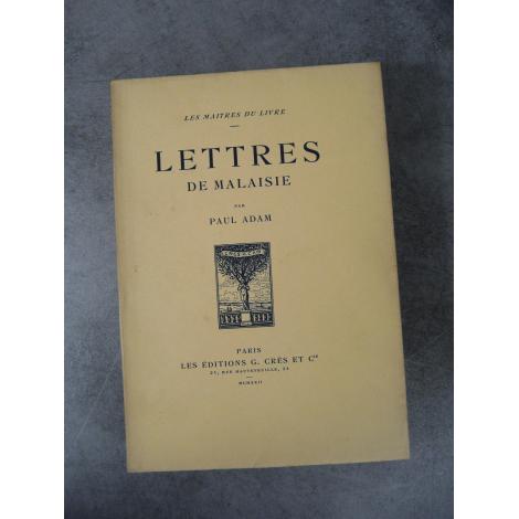 Paul Adam De Becque Lettres de Malaisie Maîtres du Livre Georges Crès 1921 Numéroté sur papier de Rives non coupé