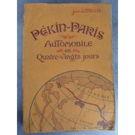 Jean Du Taillis Pékin Paris automobile en quatre vingts jours Juven Boivin 1907 nombreuses photos.