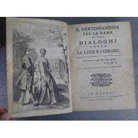 Newton Isaac, Algarotti Francesco Fontenelle Il newtonianismo per le dame ovvero dialoghi sopra la luce e i colori