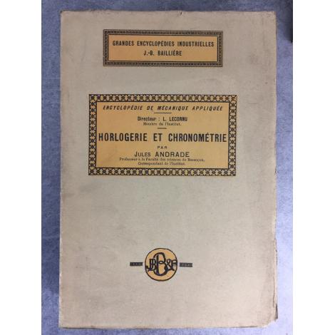 Andrade Jules Horlogerie et Chronométrie Mécanique appliquée ouvrage de référence
