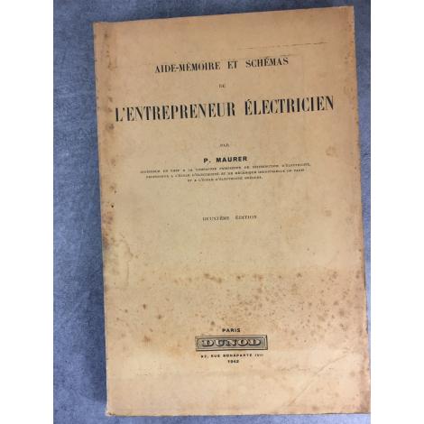 Maurer L'entrepreneur électricien Aide mémoire et schéma Électromécanique histoire de Electricité Dunod 1942