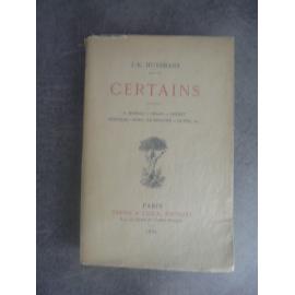Huysmans Joris-Karl Certains Tresse et Stock 1889 Première édition imprimée avec soin par Darantière Dijon.