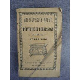 Encyclopédie Roret, Manuel de peinture et vernissage des métaux et des bois (peinture, vernis, artisanat)