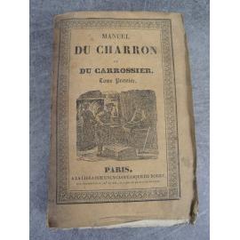 Encyclopédie Roret, Manuel du charron et du carossier tome premier 1, artisanat, charrette, roue
