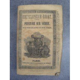Encyclopédie Roret, Manuel de peinture sur verre, sur porcelaine et sur émail (peinture, vernis, artisanat)