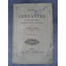 Emile Chasles, Michel de Cervantès, sa vie, son temps (littérature espagnole)