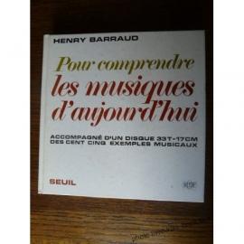 POUR COMPRENDRE LES MUSIQUES D AUJOURD'HUI BARRAUD HENRY disque de 105 exemples musicaux