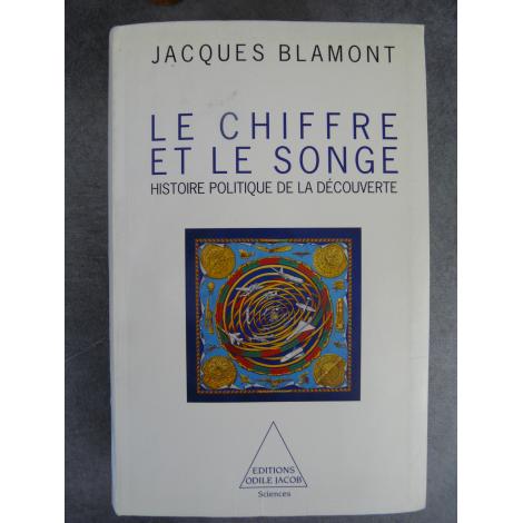 Blamont Jacques Le chiffre et le songe Histoire politique de la découverte 941 pages d'érudition...