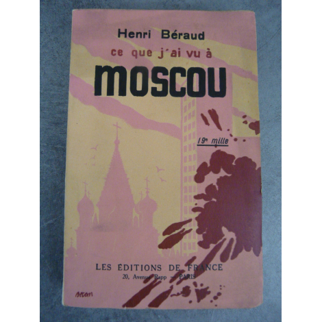 Béraud Henri ce que j'ai vu à Moscou, broché papier d'édition année de l'originale mention de 19 e mille