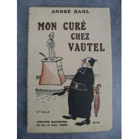 André Dahl Mon curé chez Vautel Farce littéraire 23 dessins de Broca Henri humour caricature mœurs