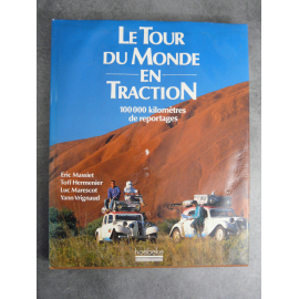 Collectif le tour du monde en traction, 100000 km de reportages beau livre illustré.