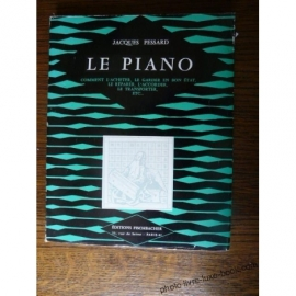 LE PIANO PESSARD 1958 COMMENT L ACHETER LE GARDER EN BON ETAT...