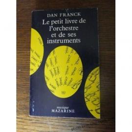 FRANK DAN LE PETIT LIVRE DE L ORCHESTRE ET DE SES INSTRUMENTS