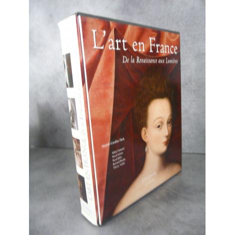Heck L'art en France de la renaissance aux lumières , Citadelles Mazenod Sous emboitage Cadeau ouvrage de référence