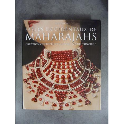 Jaffer Amin Les objets des Maharajahs, créations européennes pour l'inde princière Citadelles et Mazenod Beau livre