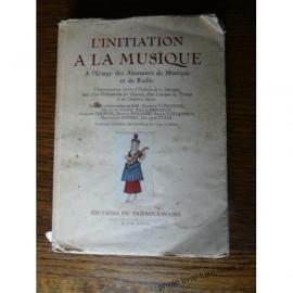 L'INITIATION A LA MUSIQUE A LUSAGE DES AMATEURS DE MUSIQUE ET DE RADIO