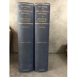 Morison, Samuel Eliot and Henry Steele Commager The Growth of the American Republic 4e edition 1953