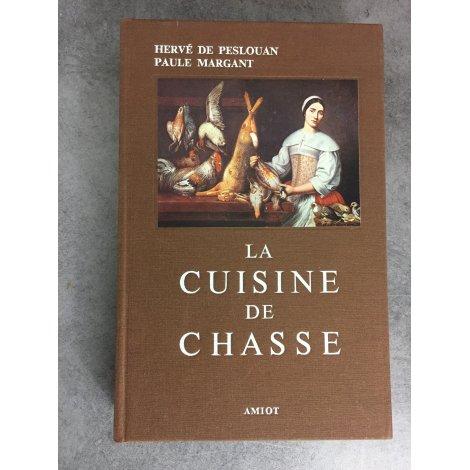 Hervé de Peslouant Paule Margant La cuisine de chasse. Amiot bel exemplaire.