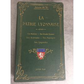 Baton Antoine La Patrie Lyonnaise Lyon histoire grands hommes paysages légendes régionalisme 1914 Drevet Combet Descombe