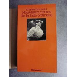 Bukowski Charles Nouveaux contes de la folie ordinnaire E.Orig. française Sagittaire 1978