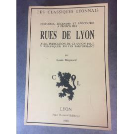 Louis Maynard Les rues de Lyon Les classiques lyonnais Réédition Honoré 1980 numéroté.