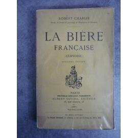 CHARLIE (Robert). La bière française (Cervoise). 1887 Très rare livre sur la bière brasserie
