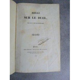 CHATAUVILLARD (Comte de ). Essai sur le duel. À Paris, chez Bohaire, 1836. Edition originale Escrime tir