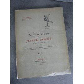 AUQUIER Philippe & ASTIER Jean-Baptiste. La Vie et l' oeuvre de Joseph Soumy, graveur et peintre 1910