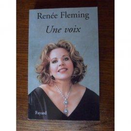 RENEE FLEMING UNE VOIX